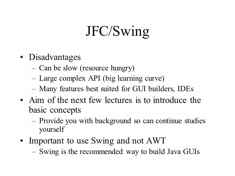 JFC/Swing Disadvantages