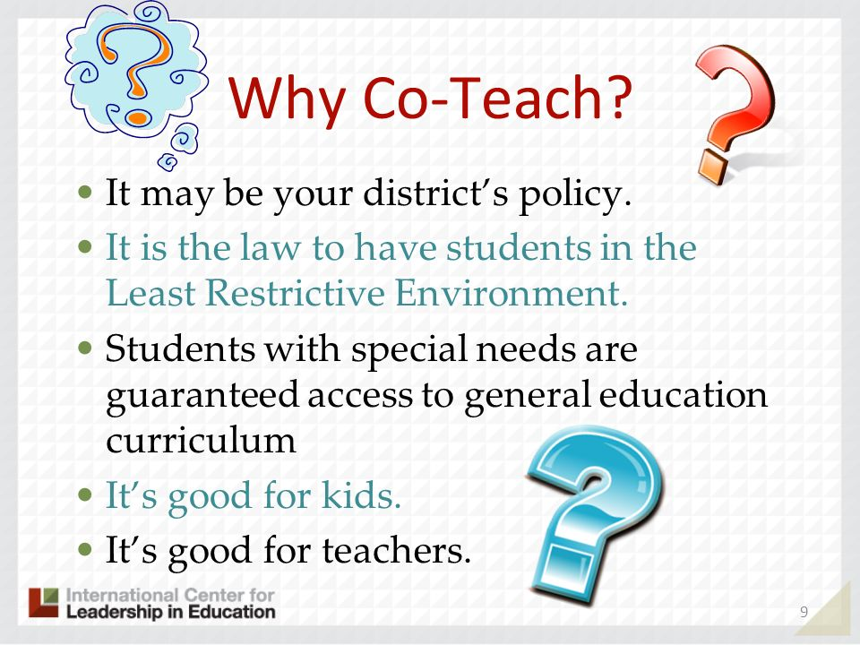 Why Co-Teach It may be your district's policy.
