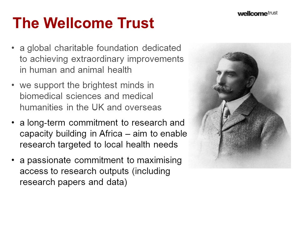 \sdfasdf The Wellcome Trust. a global charitable foundation dedicated to achieving extraordinary improvements in human and animal health.