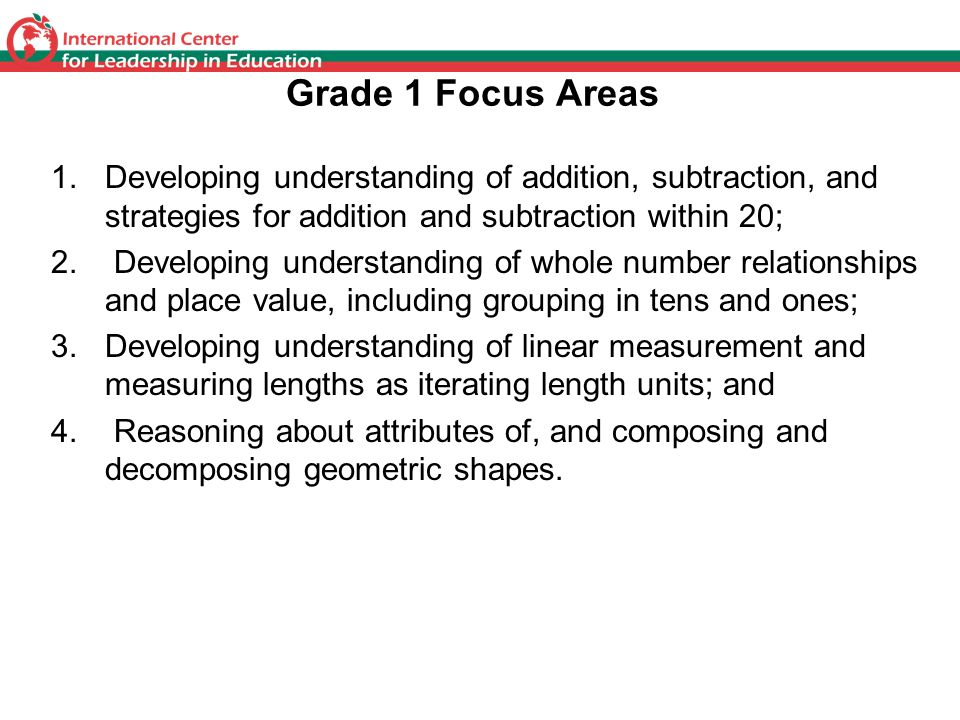Grade 1 Focus Areas Developing understanding of addition, subtraction, and strategies for addition and subtraction within 20;