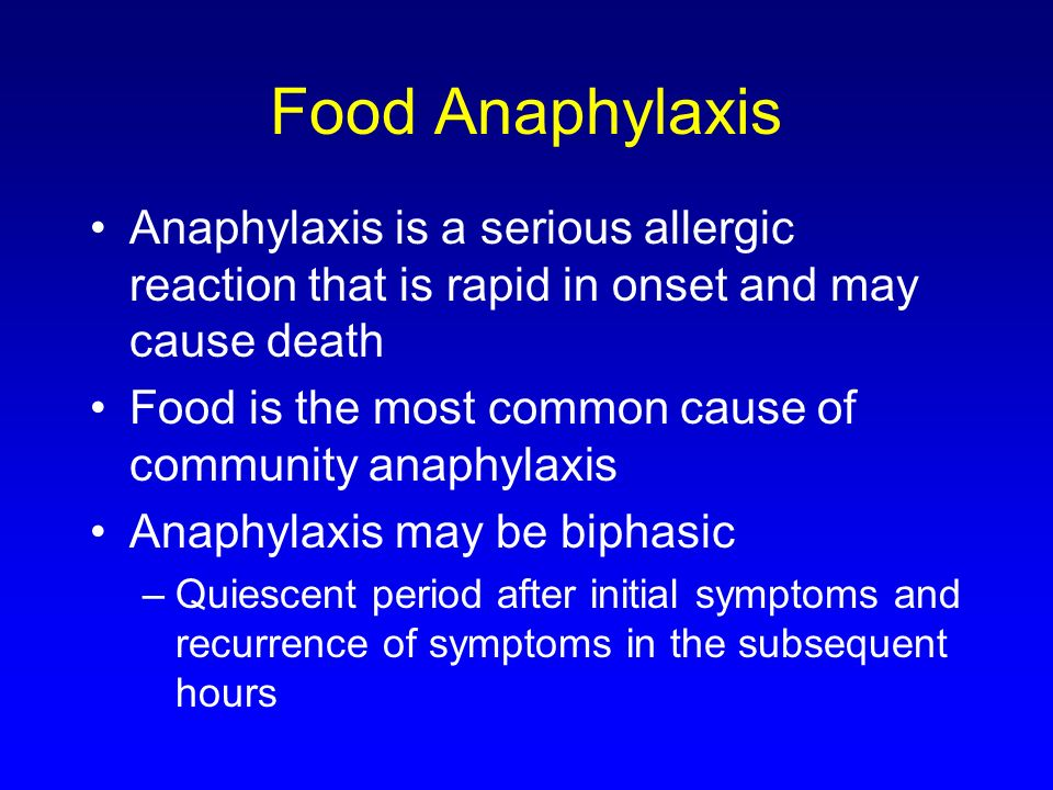Food Anaphylaxis Anaphylaxis is a serious allergic reaction that is rapid in onset and may cause death.