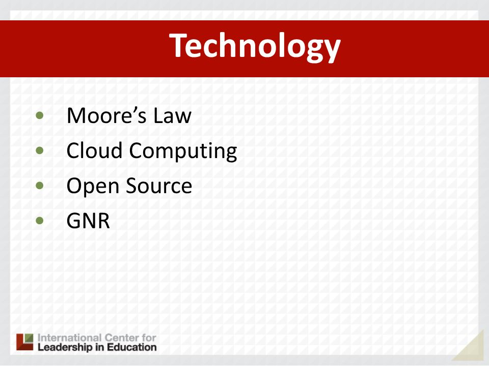 Technology Moore's Law Cloud Computing Open Source GNR