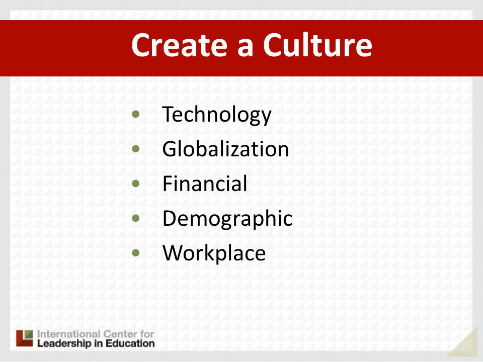 Create a Culture Technology Globalization Financial Demographic