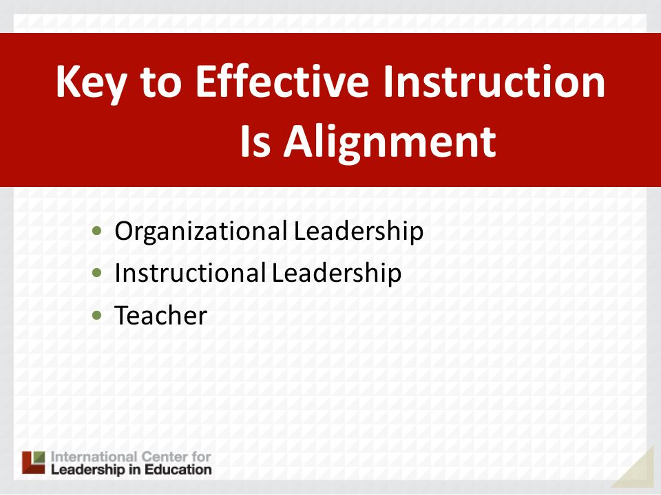 Key to Effective Instruction Is Alignment