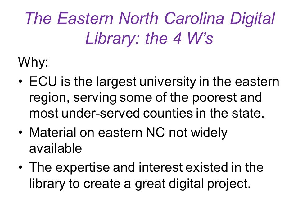 The Eastern North Carolina Digital Library: the 4 W's