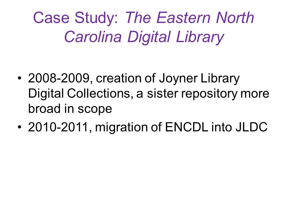 Case Study: The Eastern North Carolina Digital Library