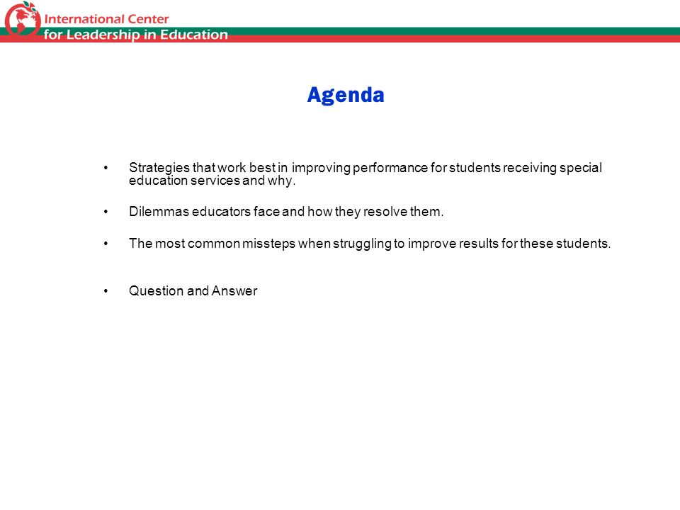 Agenda Strategies that work best in improving performance for students receiving special education services and why.