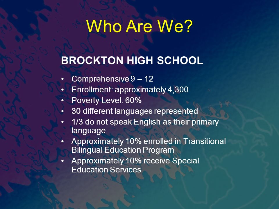 Who Are We BROCKTON HIGH SCHOOL Comprehensive 9 – 12