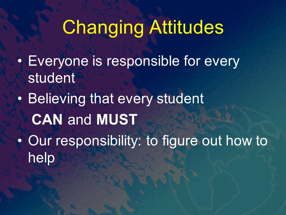 Changing Attitudes CAN and MUST