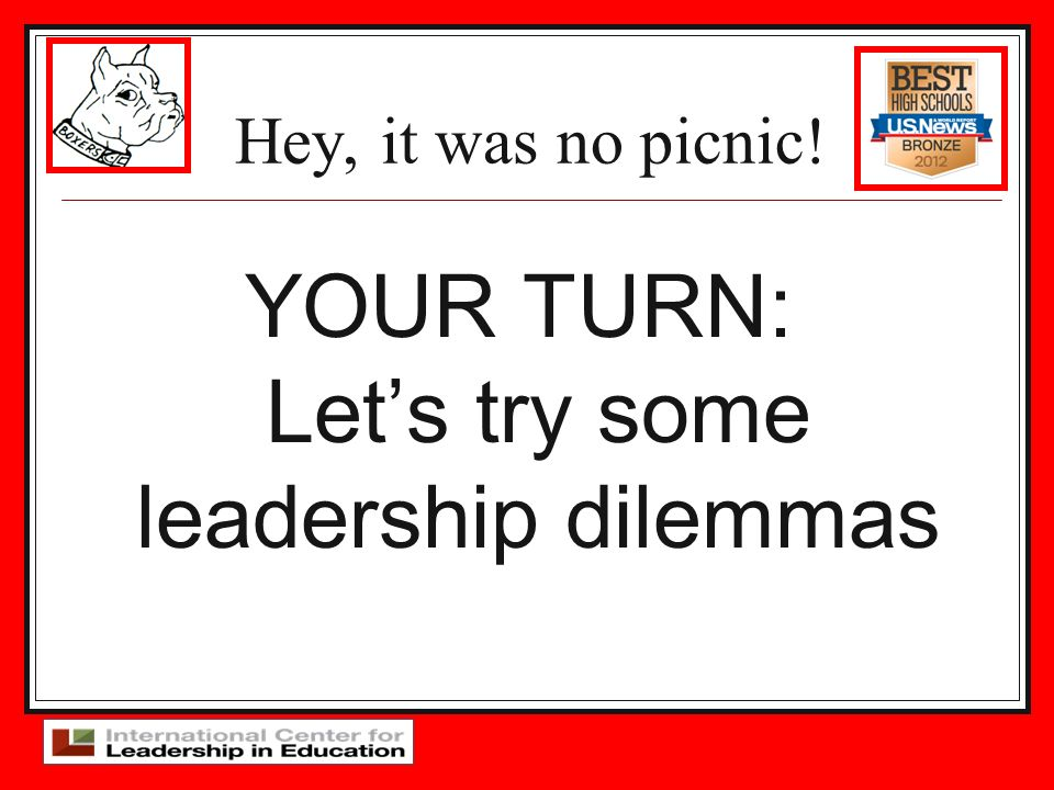 YOUR TURN: Let's try some leadership dilemmas