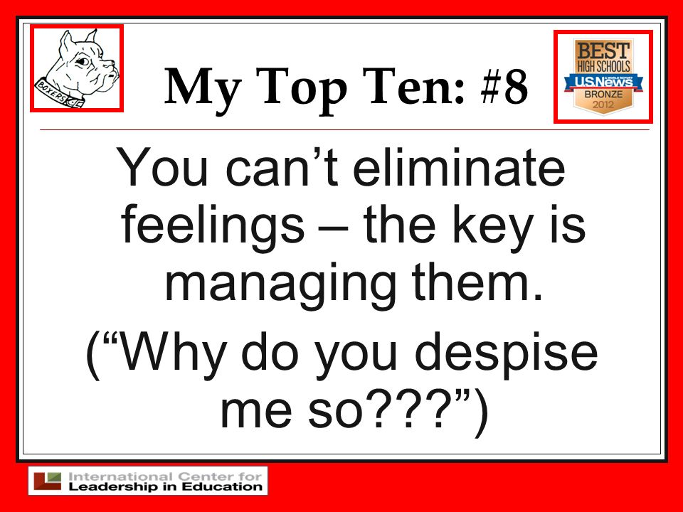 My Top Ten: #8 You can't eliminate feelings – the key is managing them.