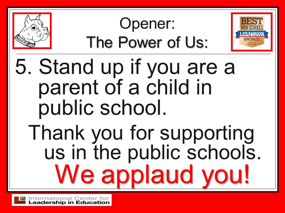 Thank you for supporting us in the public schools. We applaud you!