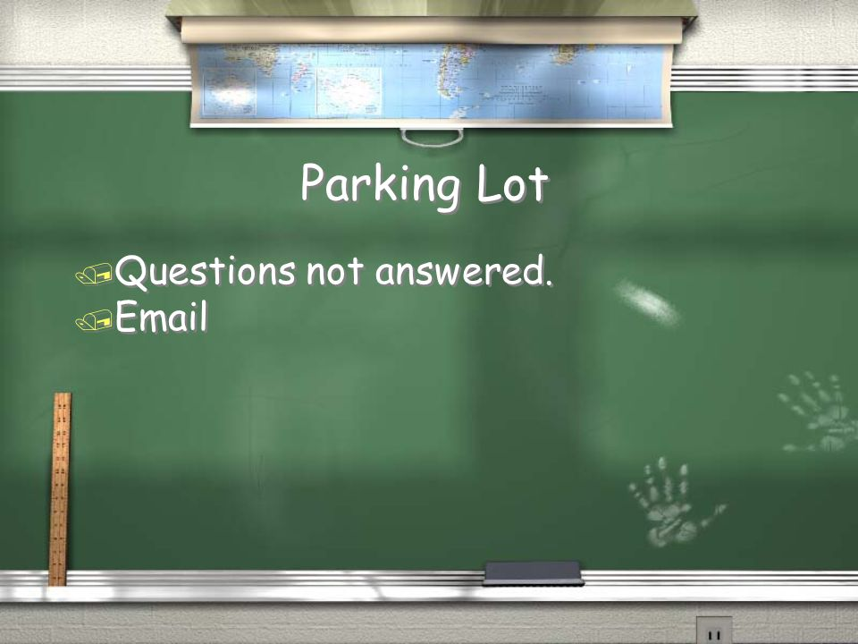 Parking Lot Questions not answered.