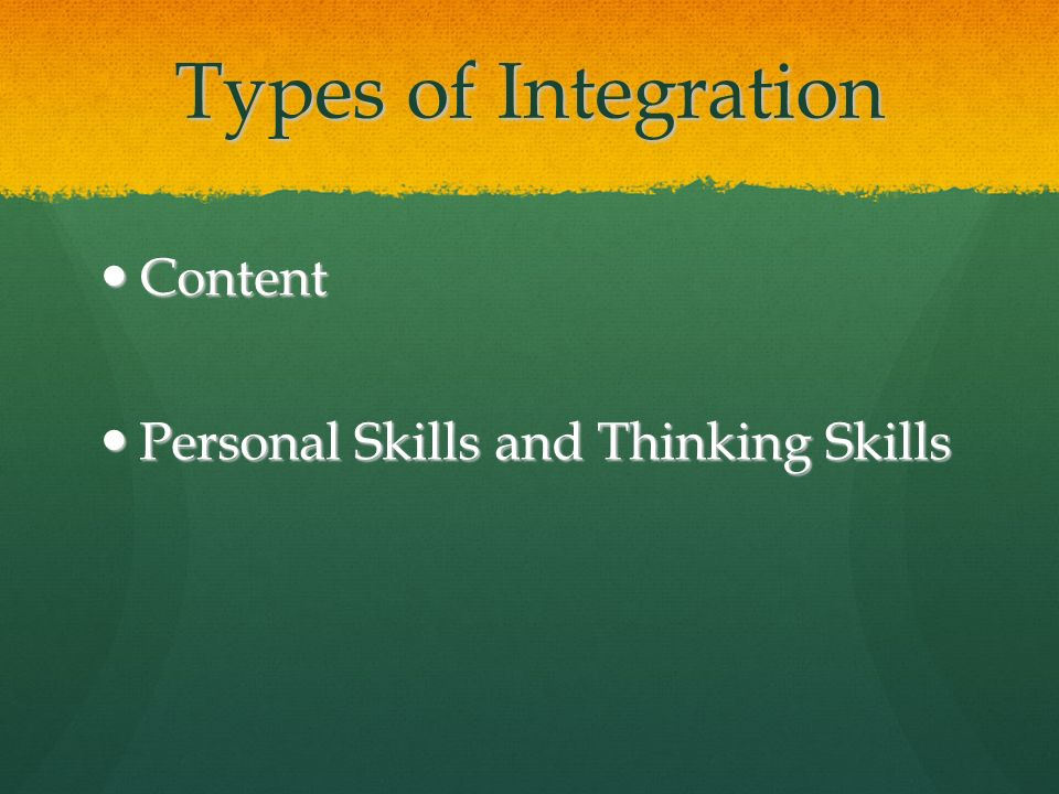 Types of Integration Content Personal Skills and Thinking Skills
