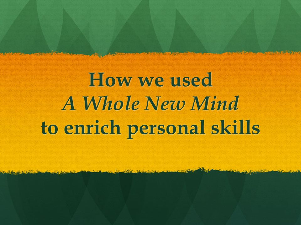 How we used A Whole New Mind to enrich personal skills