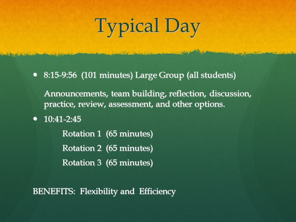 Typical Day 8:15-9:56 (101 minutes) Large Group (all students)