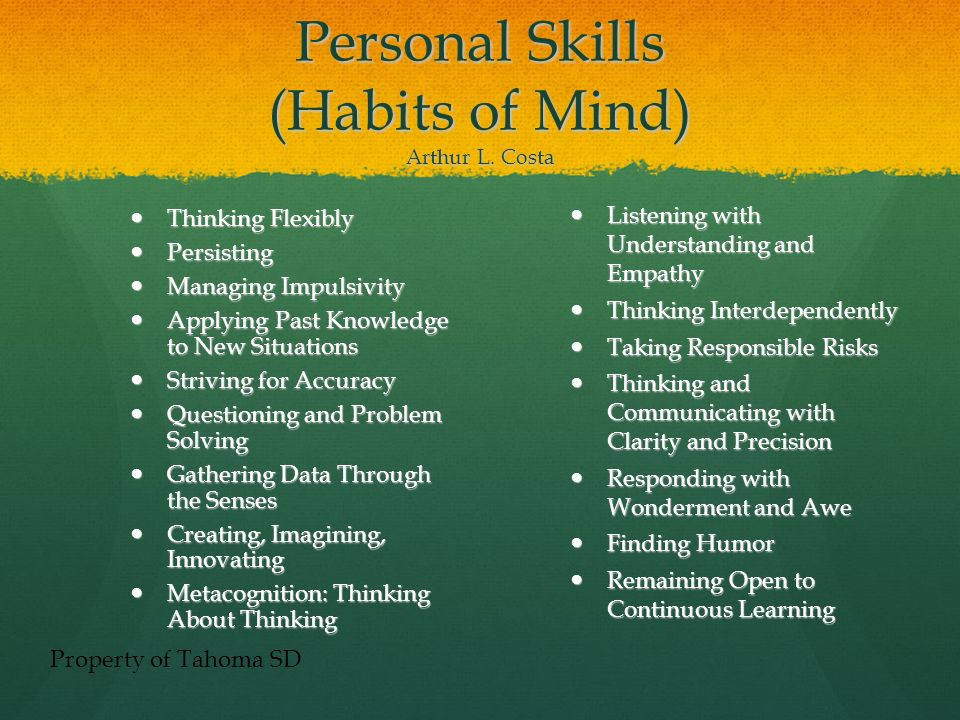 Personal Skills (Habits of Mind) Arthur L. Costa