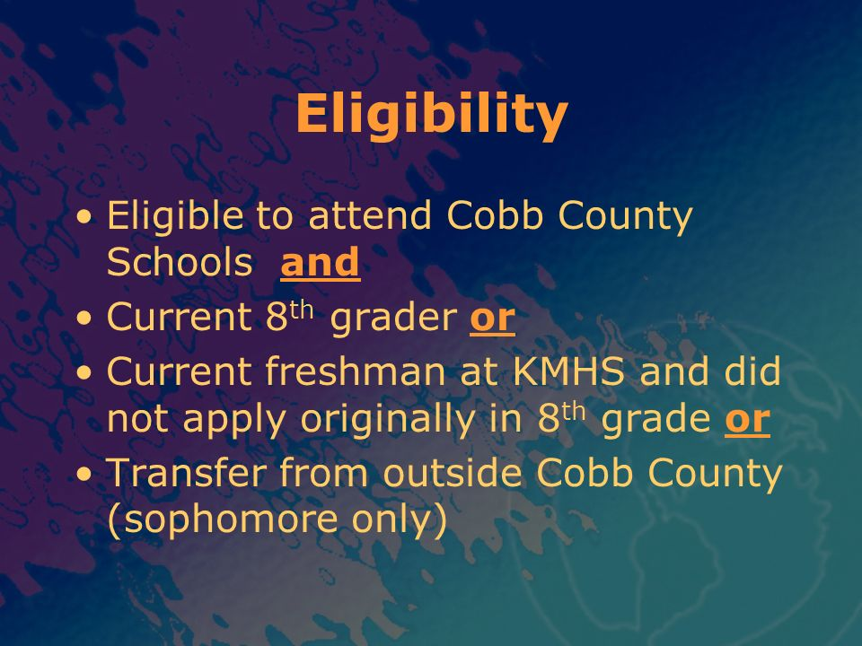 Eligibility Eligible to attend Cobb County Schools and
