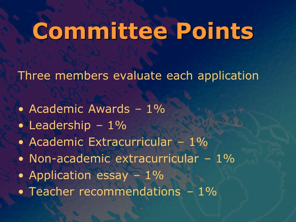 Committee Points Three members evaluate each application