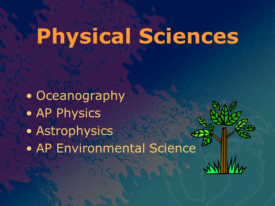Physical Sciences Oceanography AP Physics Astrophysics