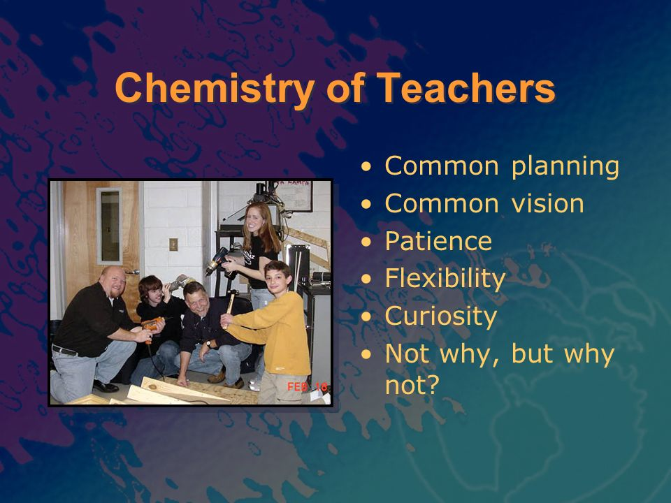 Chemistry of Teachers Common planning Common vision Patience