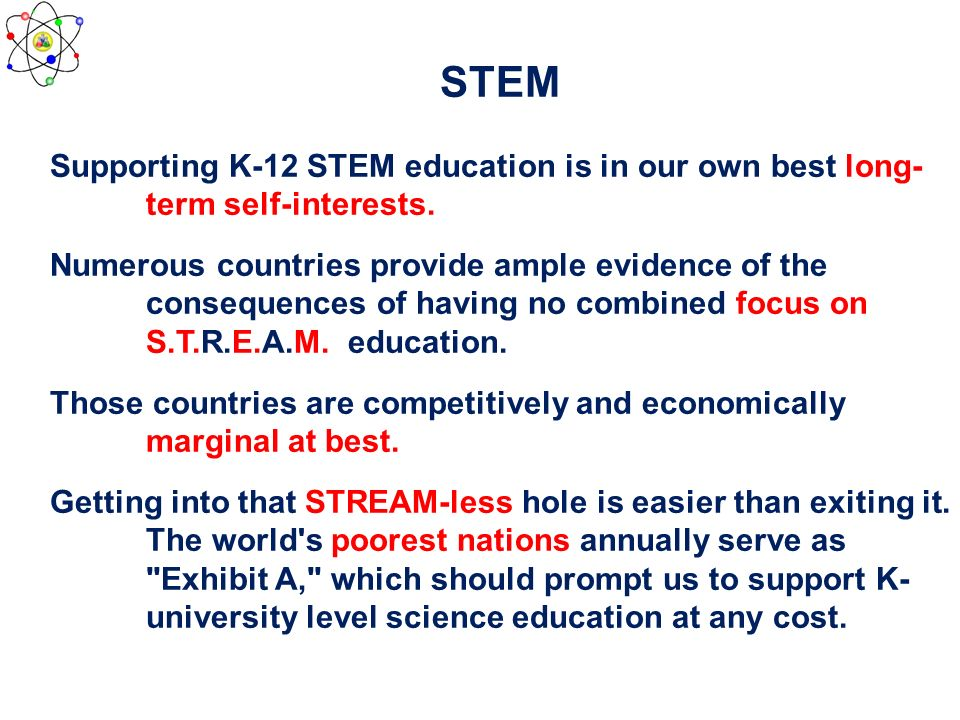 STEM Supporting K-12 STEM education is in our own best long- term self-interests.