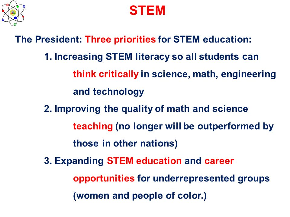 STEM The President: Three priorities for STEM education: