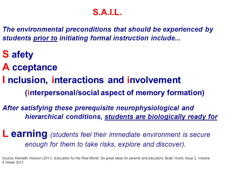 S.A.I.L. The environmental preconditions that should be experienced by students prior to initiating formal instruction include...