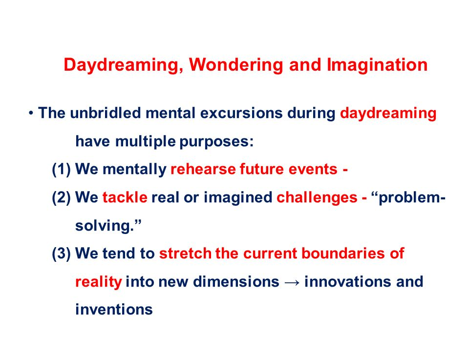 Daydreaming, Wondering and Imagination