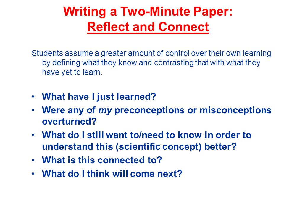 Writing a Two-Minute Paper: Reflect and Connect