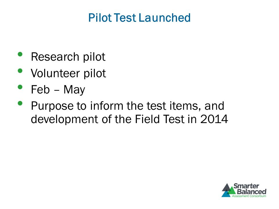 Pilot Test Launched Research pilot. Volunteer pilot.