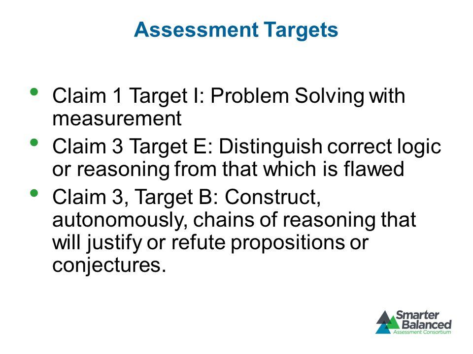 Assessment Targets Claim 1 Target I: Problem Solving with measurement.