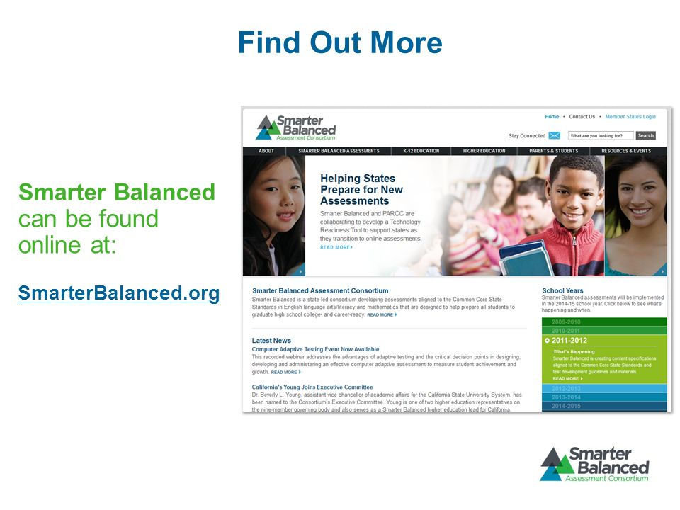Find Out More Smarter Balanced can be found online at: