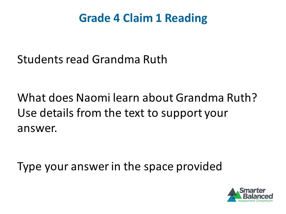 Grade 4 Claim 1 Reading Students read Grandma Ruth. What does Naomi learn about Grandma Ruth Use details from the text to support your answer.