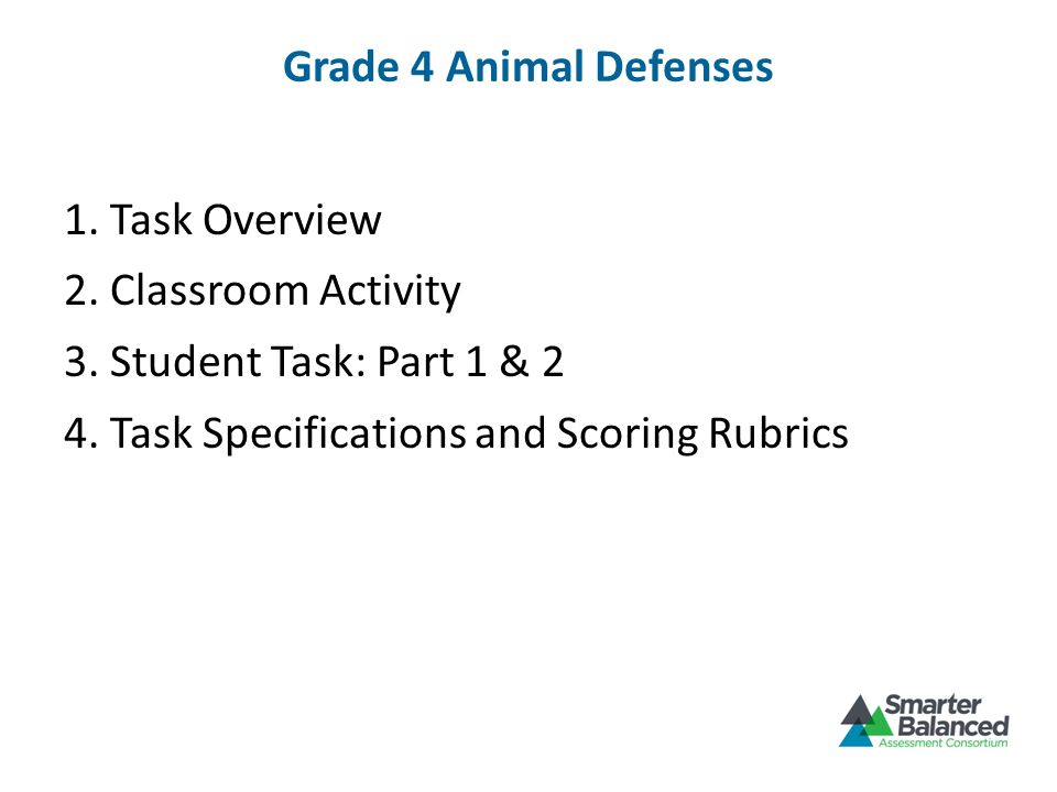 Grade 4 Animal Defenses 1. Task Overview 2. Classroom Activity 3.
