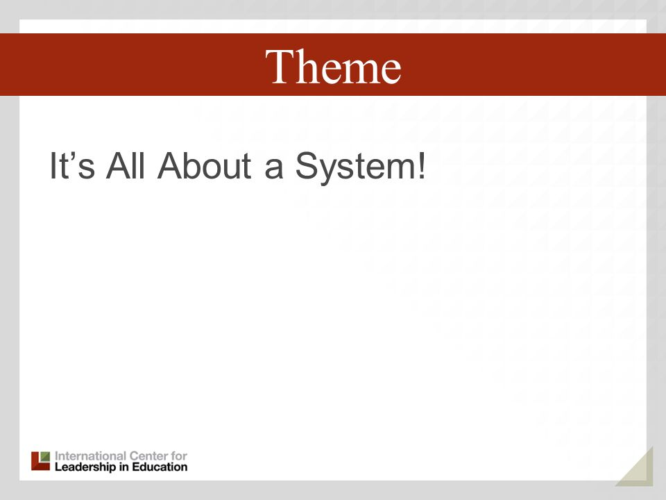 Theme Third Key Trend It's All About a System!