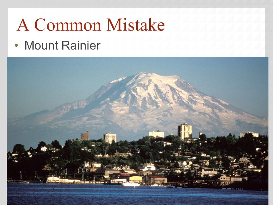 A Common Mistake Mount Rainier