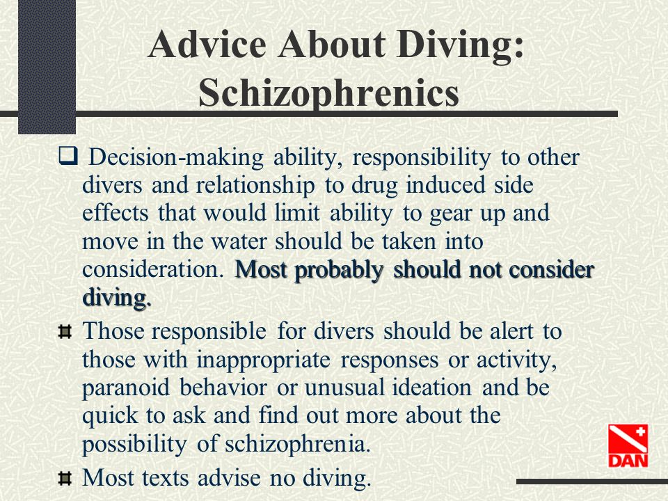 Advice About Diving: Schizophrenics