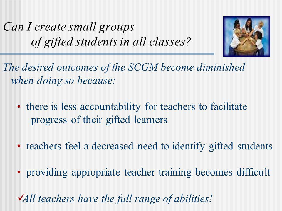 Can I create small groups of gifted students in all classes