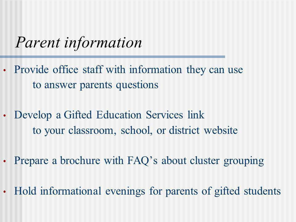 Parent information Provide office staff with information they can use