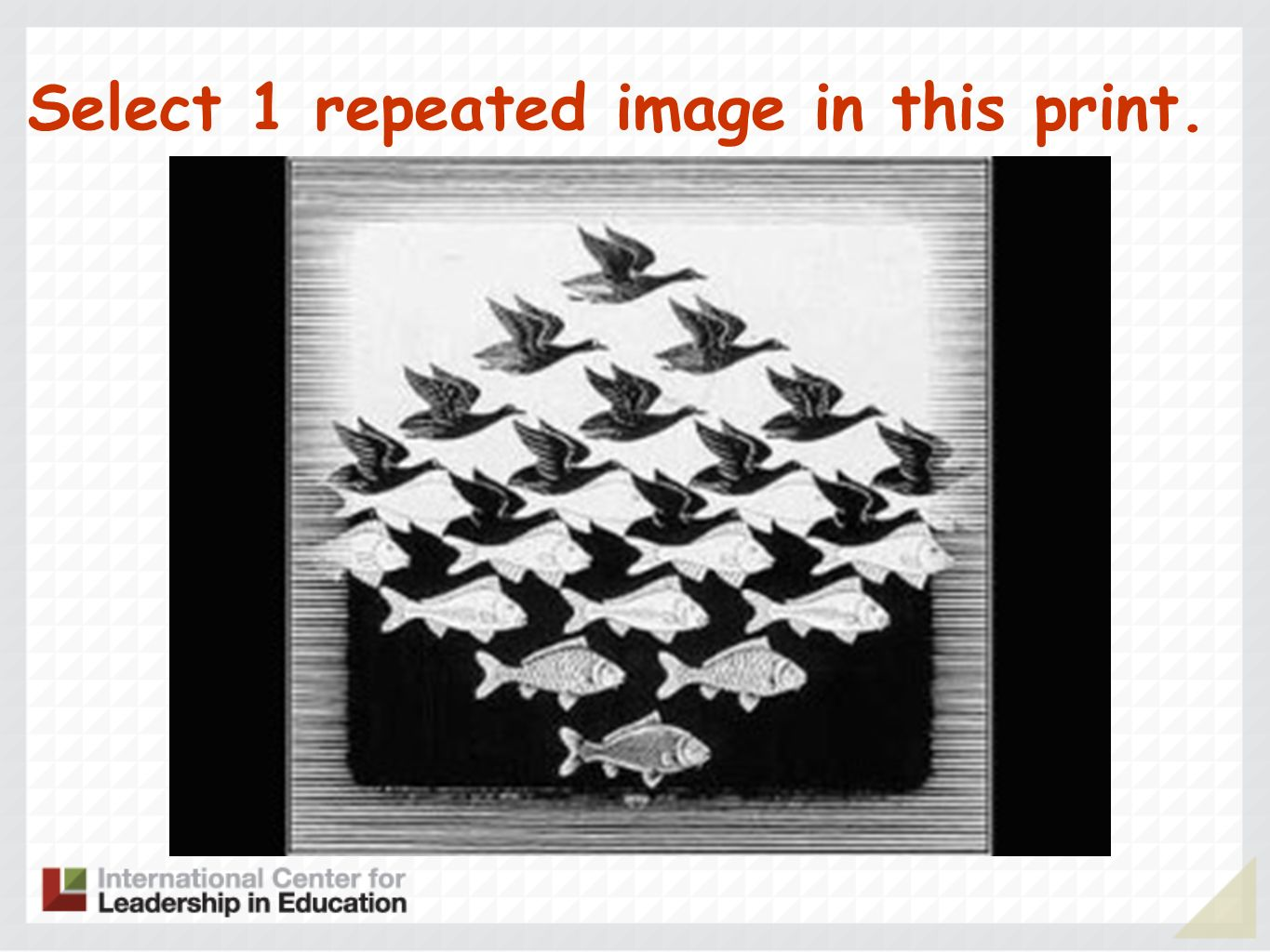 Select 1 repeated image in this print.