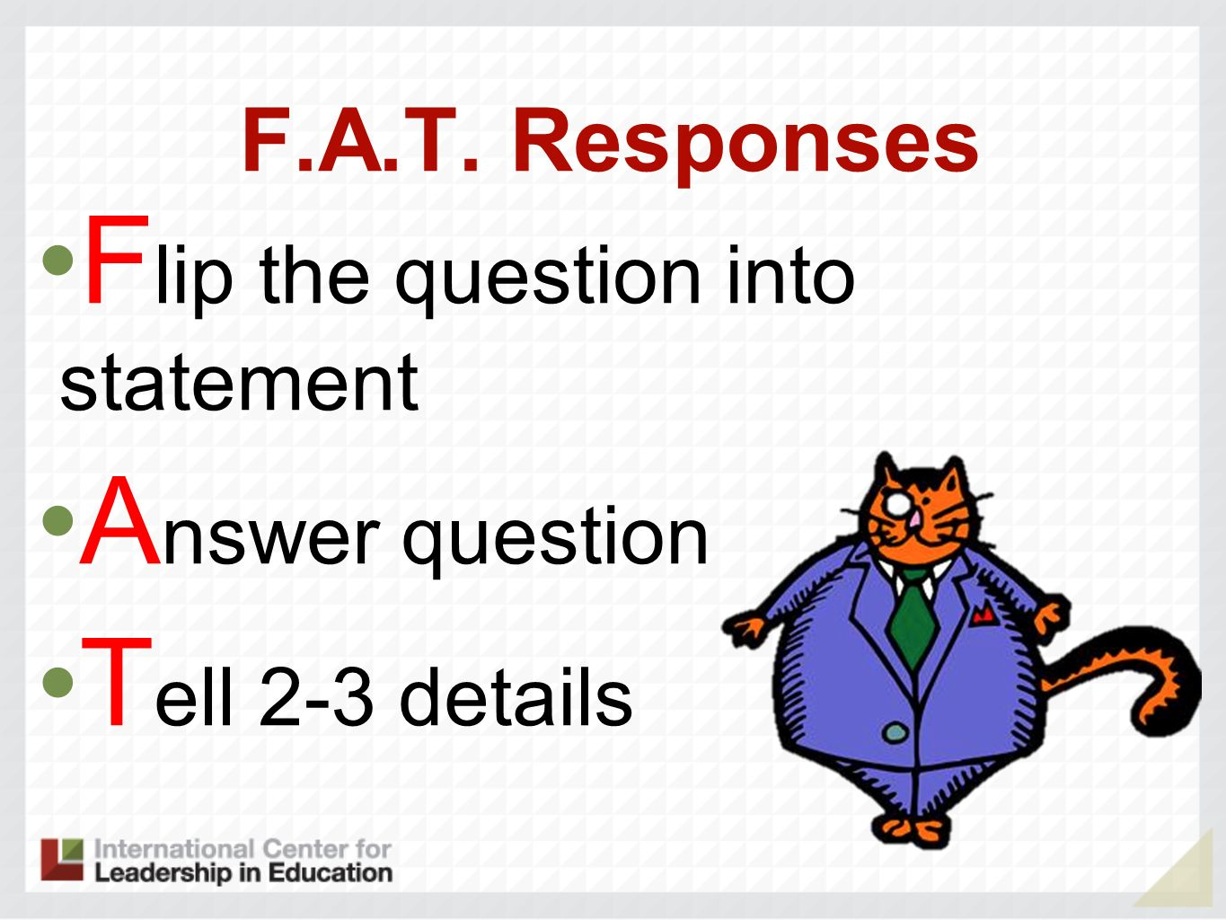 Flip the question into statement Answer question Tell 2-3 details