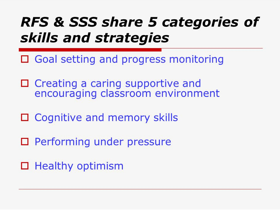 RFS & SSS share 5 categories of skills and strategies