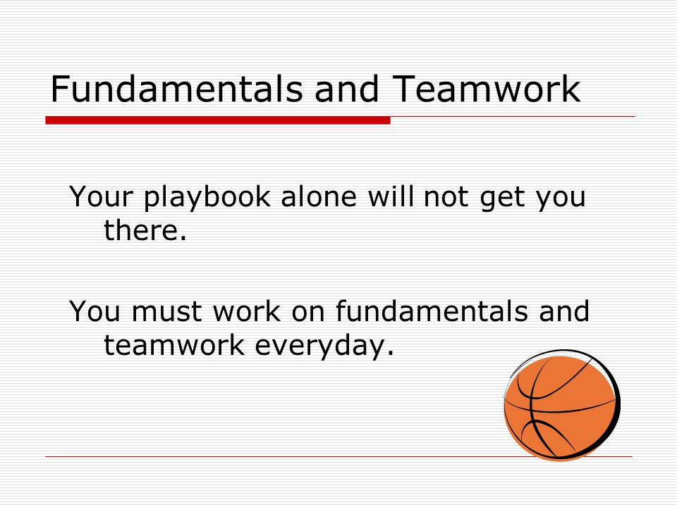 Fundamentals and Teamwork