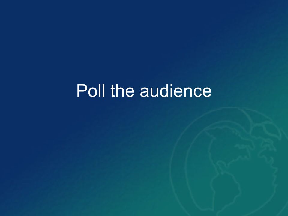 Poll the audience