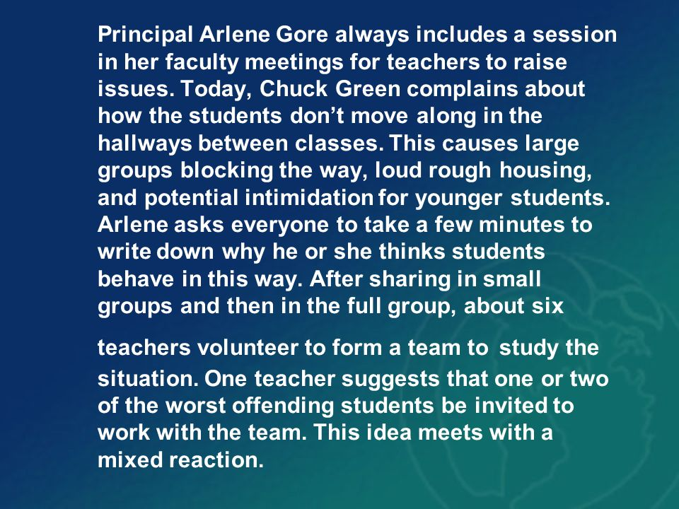 Principal Arlene Gore always includes a session in her faculty meetings for teachers to raise issues.