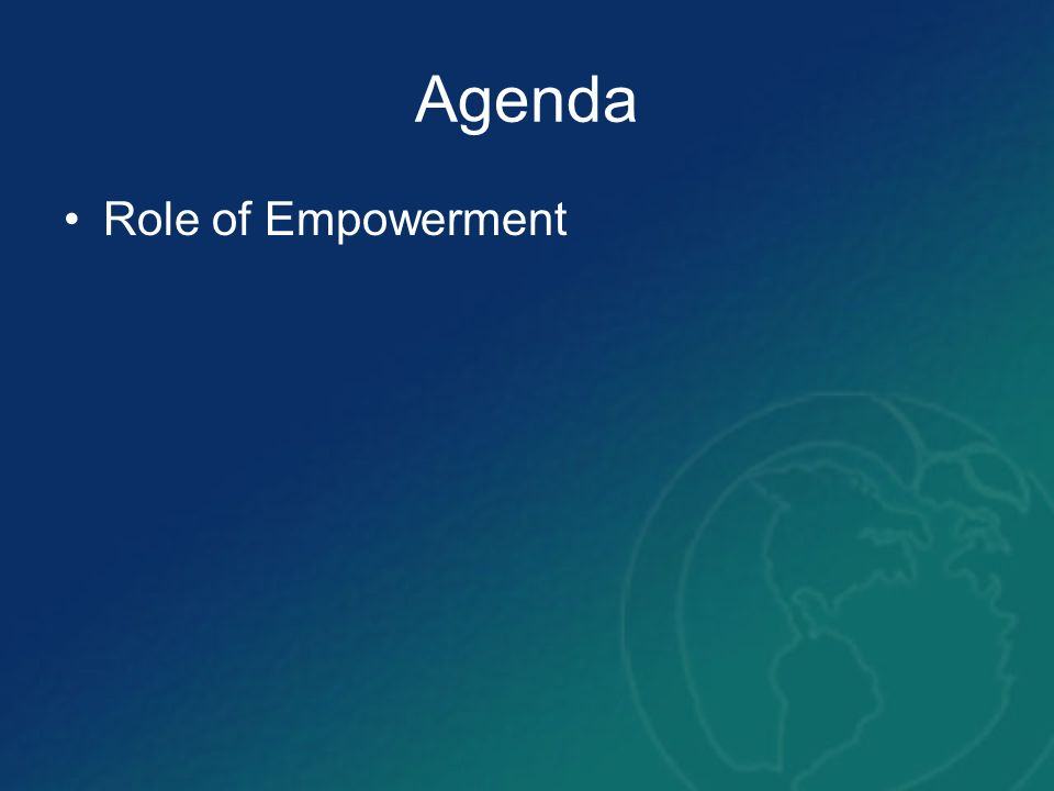 Agenda Role of Empowerment