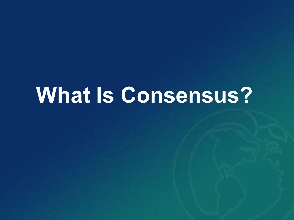 What Is Consensus