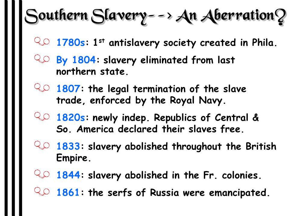 Southern Slavery--> An Aberration