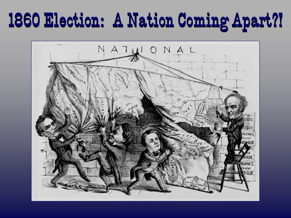 1860 Election: A Nation Coming Apart !